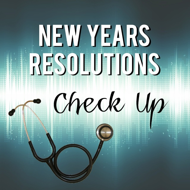 New Years Resolutions Check Up