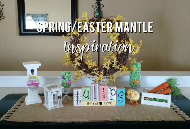 Spring/Easter Mantle Inspiration--some fun ideas for decorating around the home in the springtime/Easter time that won't break the bank.