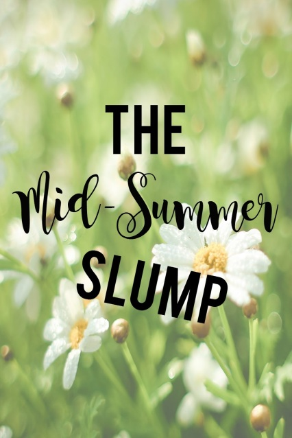 The Mid-Summer Slump